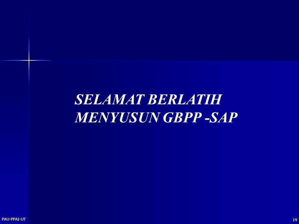 PAU-PPAI-UT 19 SELAMAT BERLATIH MENYUSUN GBPP -SAP