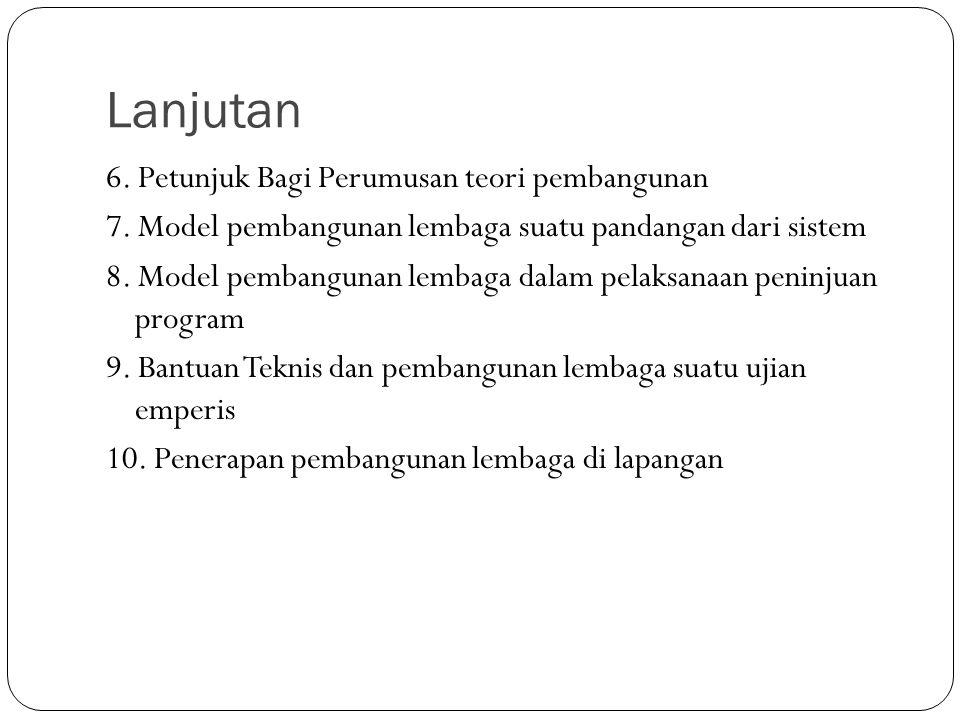 Materi 2-5 Pembangunan Lembaga (Institutional Building ) 1. Unsur –Unsur Pembangunan Lembaga 2. Pembangunan Lembaga Sebagai pandangan dan usaha suatu