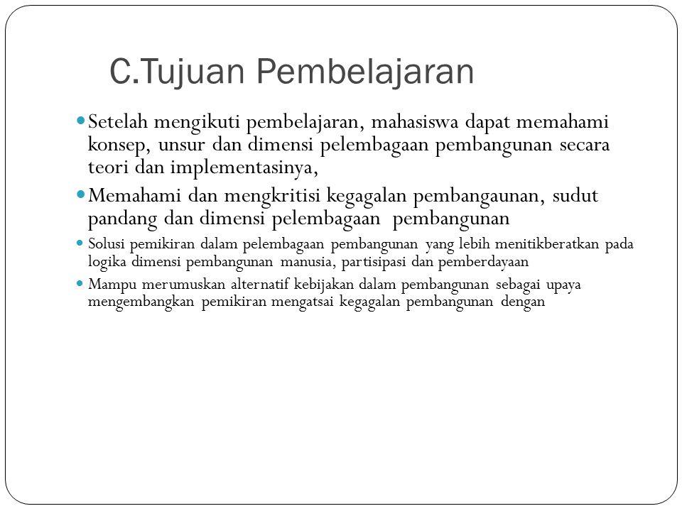 B. Deskripsi Singkat Fokus dari mata kuliah ini adalah : Pemahaman tentang teori, konsep pelembagaan pembangunan dan implementasi dinegara-negara duni