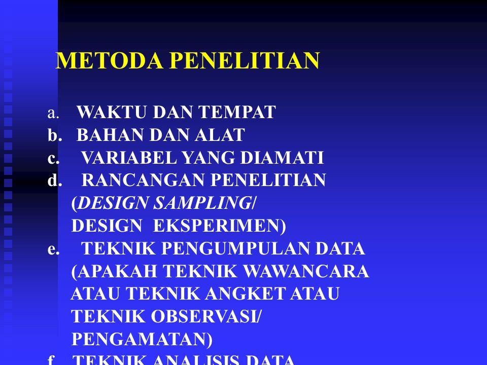 METODA PENELITIAN a.WAKTU DAN TEMPAT b. BAHAN DAN ALAT c.