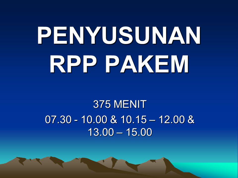 PENYUSUNAN RPP PAKEM 375 MENIT 07.30 - 10.00 & 10.15 – 12.00 & 13.00 – 15.00