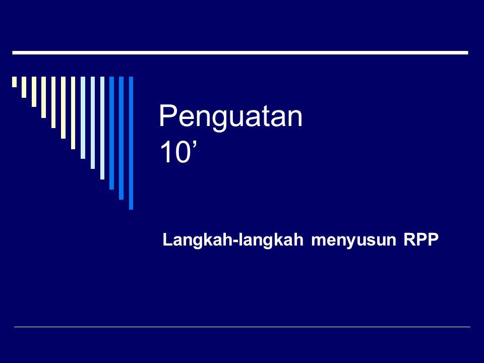 Penguatan 10' Langkah-langkah menyusun RPP