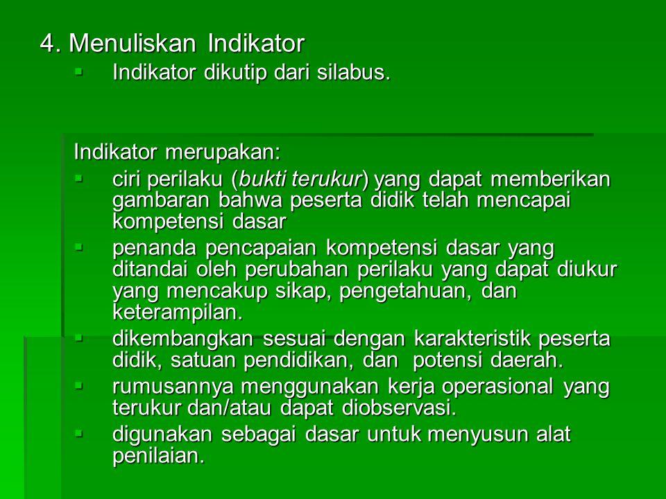 4.Menuliskan Indikator  Indikator dikutip dari silabus.