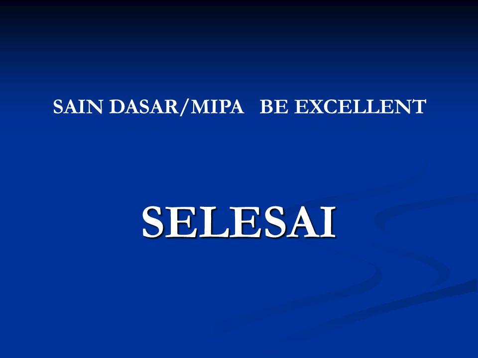 SAIN DASAR/MIPA BE EXCELLENT SELESAI