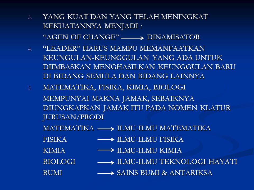 3.YANG KUAT DAN YANG TELAH MENINGKAT KEKUATANNYA MENJADI : AGEN OF CHANGE DINAMISATOR 4.