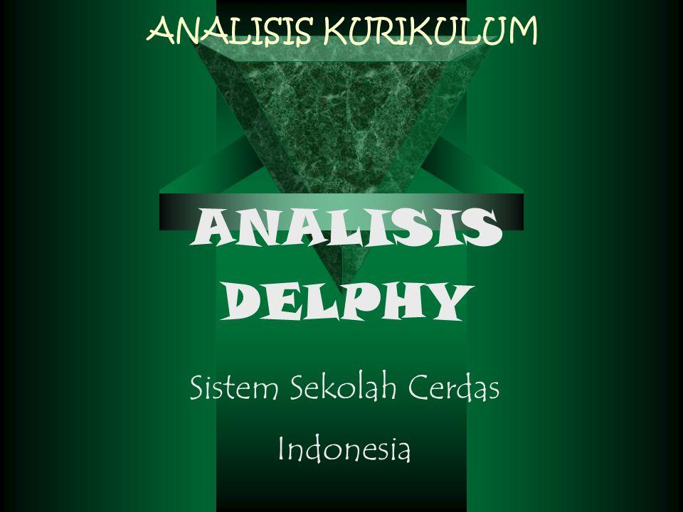ANALISIS KURIKULUM ANALISIS DELPHY Sistem Sekolah Cerdas Indonesia