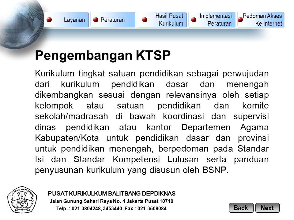 Pengembangan KTSP Kurikulum tingkat satuan pendidikan sebagai perwujudan dari kurikulum pendidikan dasar dan menengah dikembangkan sesuai dengan relev