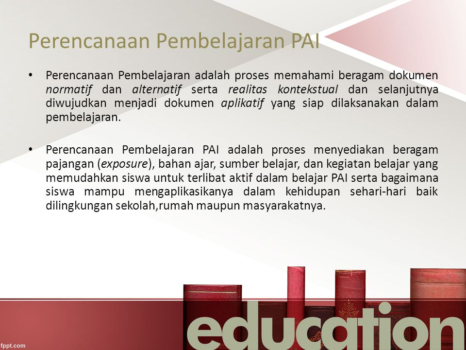 Perencanaan Pembelajaran PAI Perencanaan Pembelajaran adalah proses memahami beragam dokumen normatif dan alternatif serta realitas kontekstual dan se