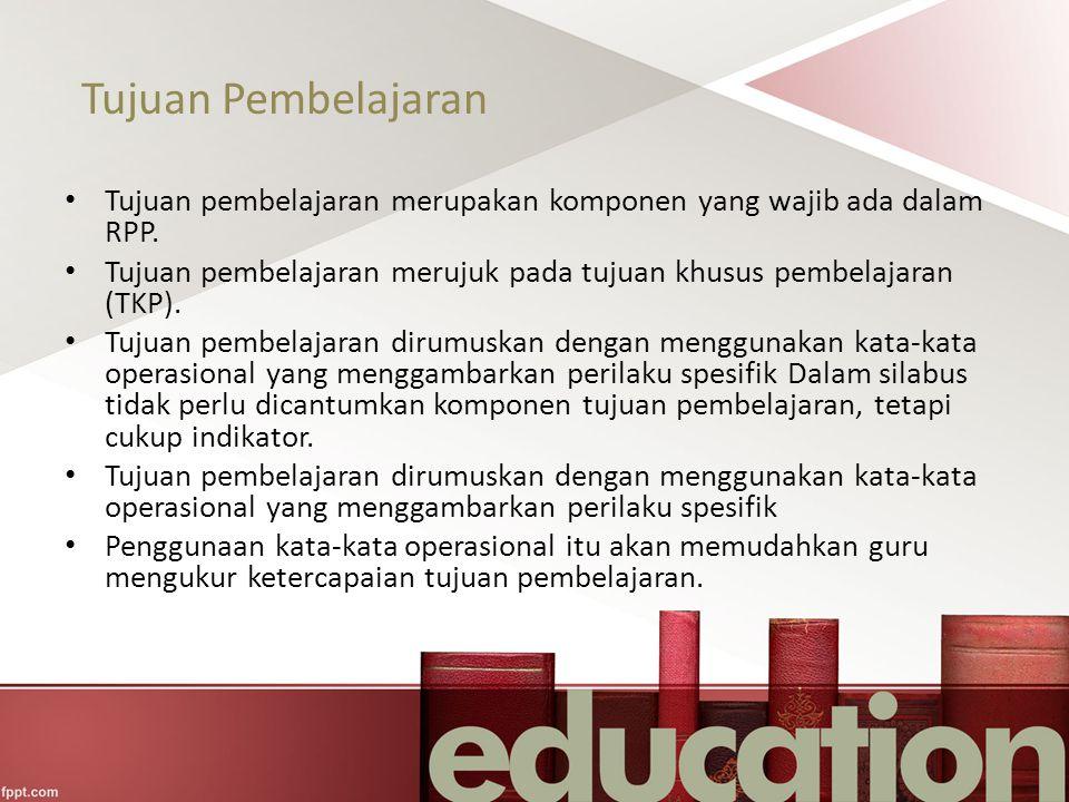Tujuan Pembelajaran Tujuan pembelajaran merupakan komponen yang wajib ada dalam RPP. Tujuan pembelajaran merujuk pada tujuan khusus pembelajaran (TKP)