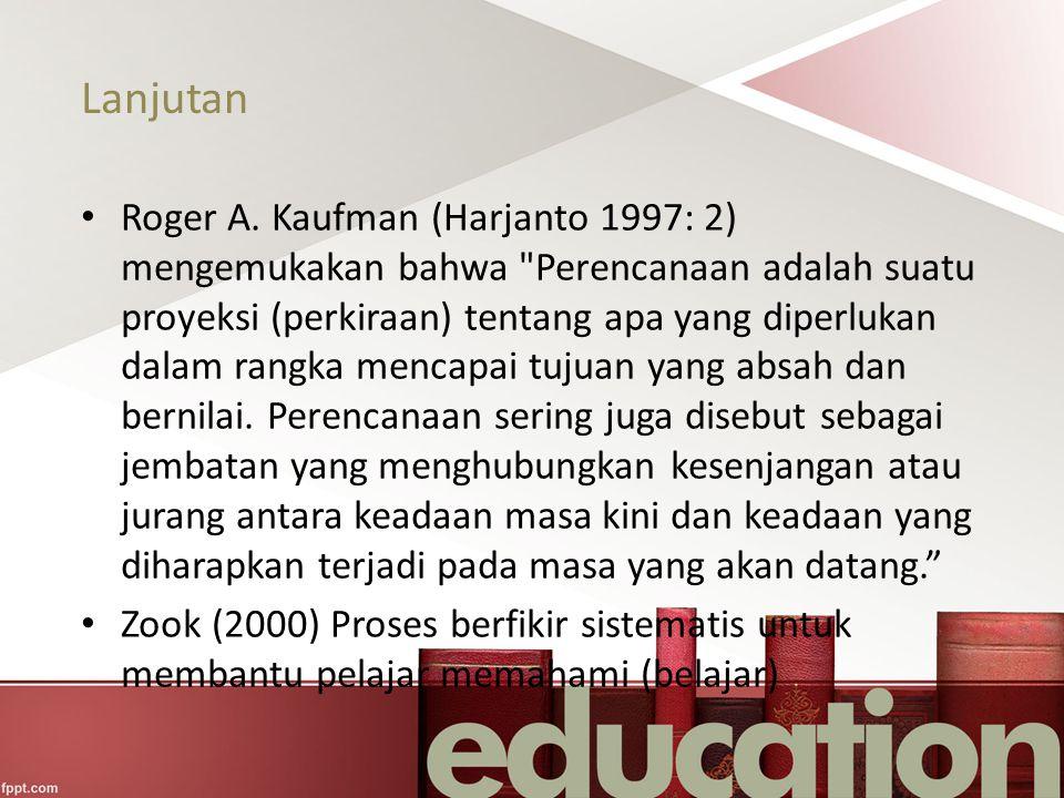 Lanjutan Perencanaan Pembelajaran merupakan tahapan untuk mencapai tujuan akhir pembelajaran.