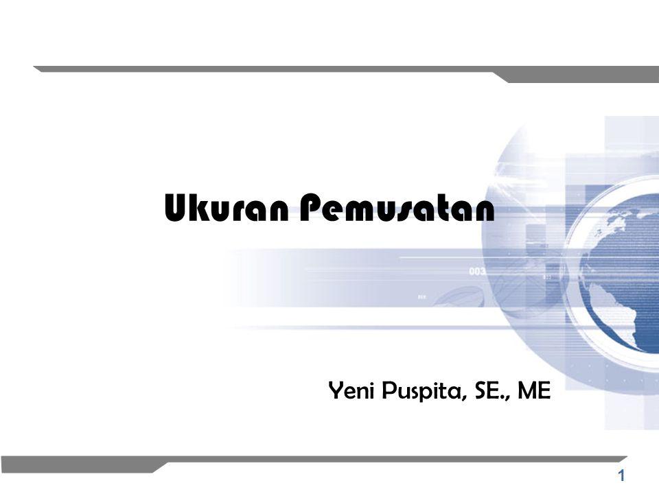 1 Ukuran Pemusatan Yeni Puspita, SE., ME