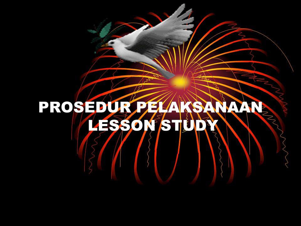 PROSEDUR PELAKSANAAN LESSON STUDY