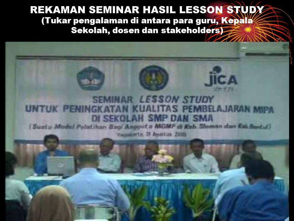 REKAMAN SEMINAR HASIL LESSON STUDY (Tukar pengalaman di antara para guru, Kepala Sekolah, dosen dan stakeholders)