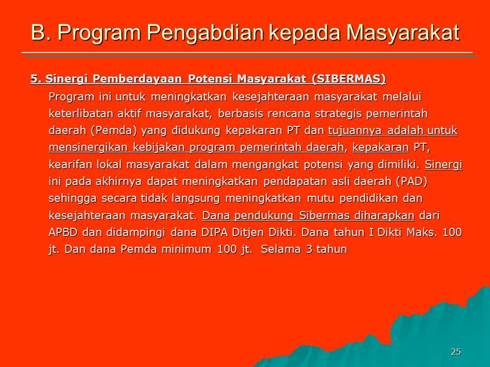 24 B. Program Pengabdian kepada Masyarakat 4. Unit Usaha Jasa dan Industri (U-UJI) Berkaitan dengan upaya pengembangan budaya kewirausahaan, PT perlu