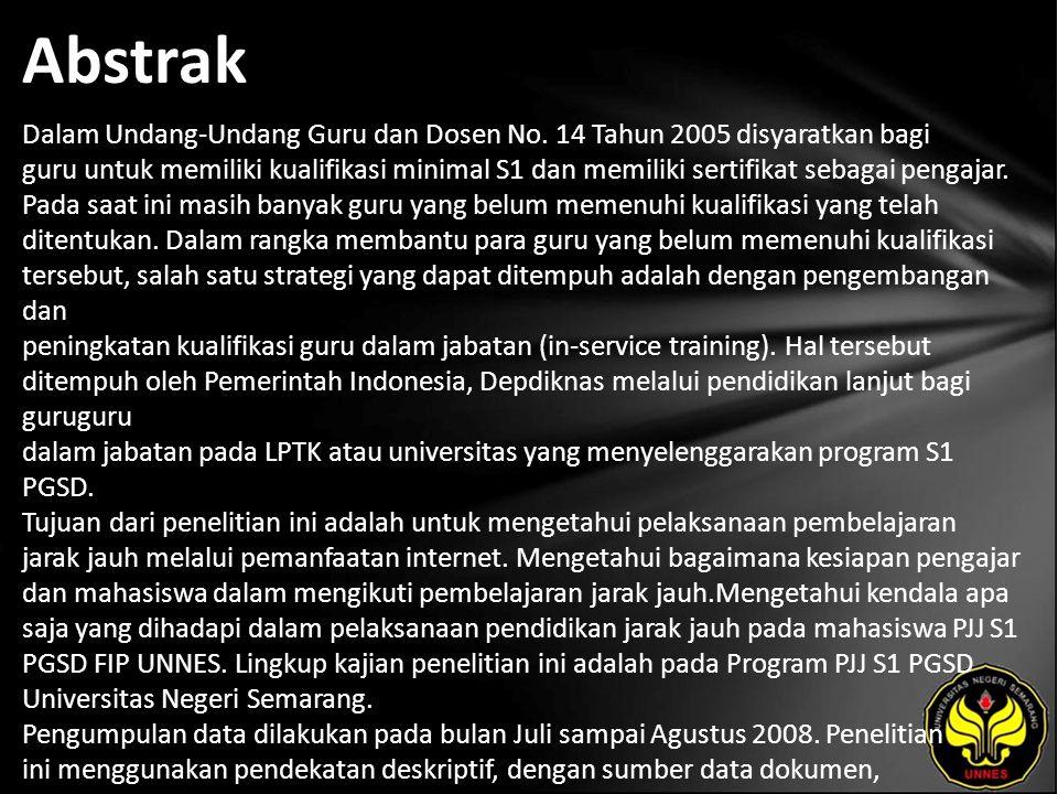 Abstrak Dalam Undang-Undang Guru dan Dosen No. 14 Tahun 2005 disyaratkan bagi guru untuk memiliki kualifikasi minimal S1 dan memiliki sertifikat sebag
