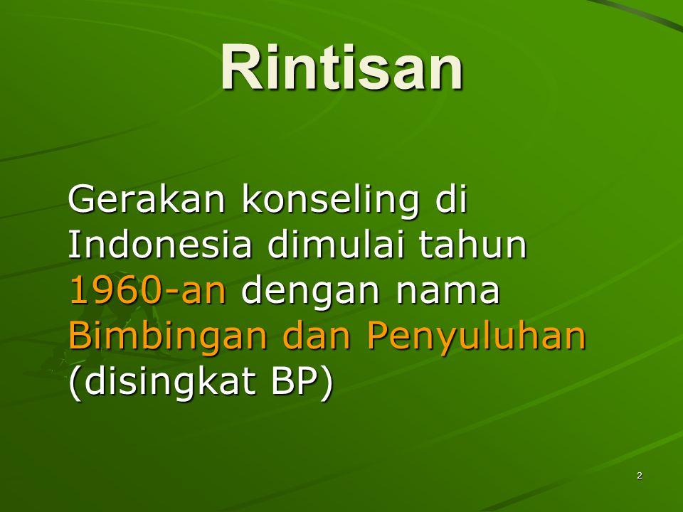2 Rintisan Gerakan konseling di Indonesia dimulai tahun 1960-an dengan nama Bimbingan dan Penyuluhan (disingkat BP)