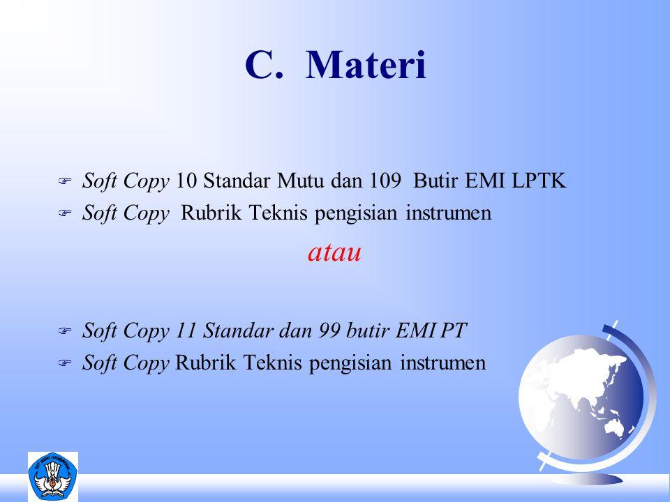 C. Materi F Soft Copy 10 Standar Mutu dan 109 Butir EMI LPTK F Soft Copy Rubrik Teknis pengisian instrumen atau F Soft Copy 11 Standar dan 99 butir EM