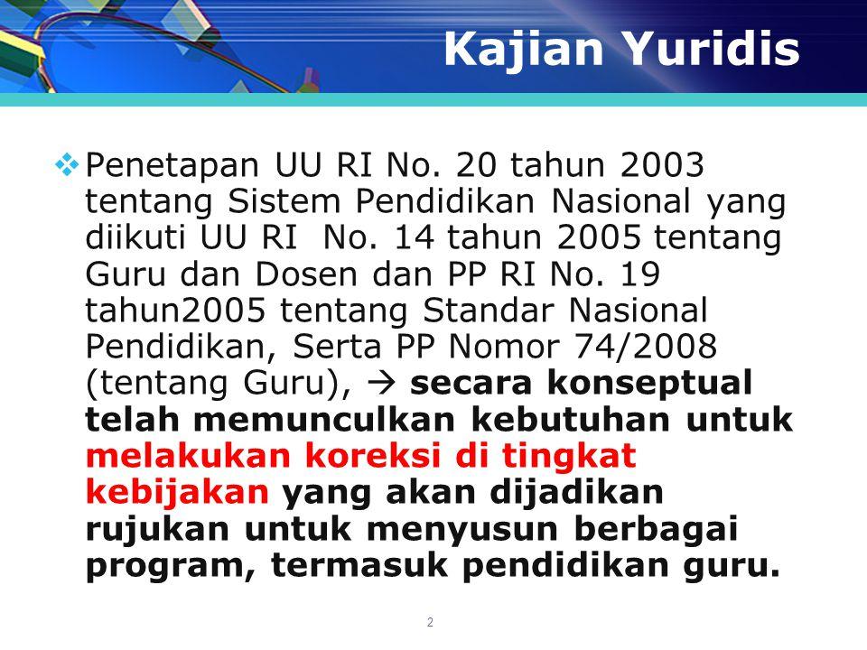 Lanjutan Kajian Yuridis  Kajian terhadap produk Undang- undang berkaitan dengan guru telah menghasilkan berbagai rumusan yang intinya menunjukkan urgensi adanya terobosan untuk menerjemahkan ketentuan-ketentuan tersebut secara arif ke dalam kebijakan dan program yang mendorong tercapainya visi pendidikan Indonesia tahun 2025.