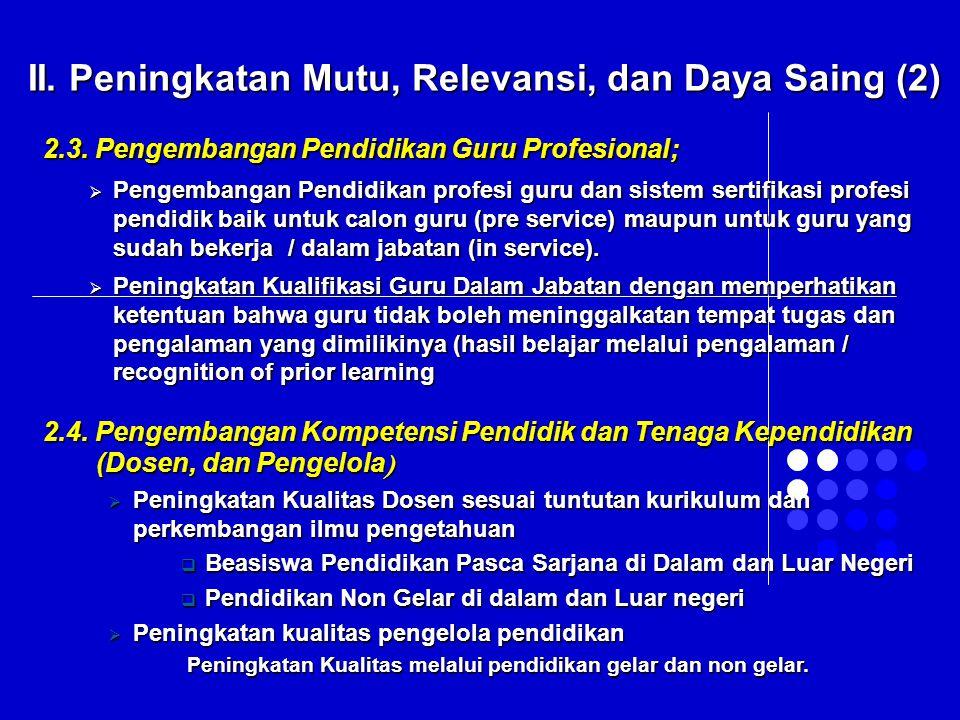 2.3. Pengembangan Pendidikan Guru Profesional;  Pengembangan Pendidikan profesi guru dan sistem sertifikasi profesi pendidik baik untuk calon guru (p