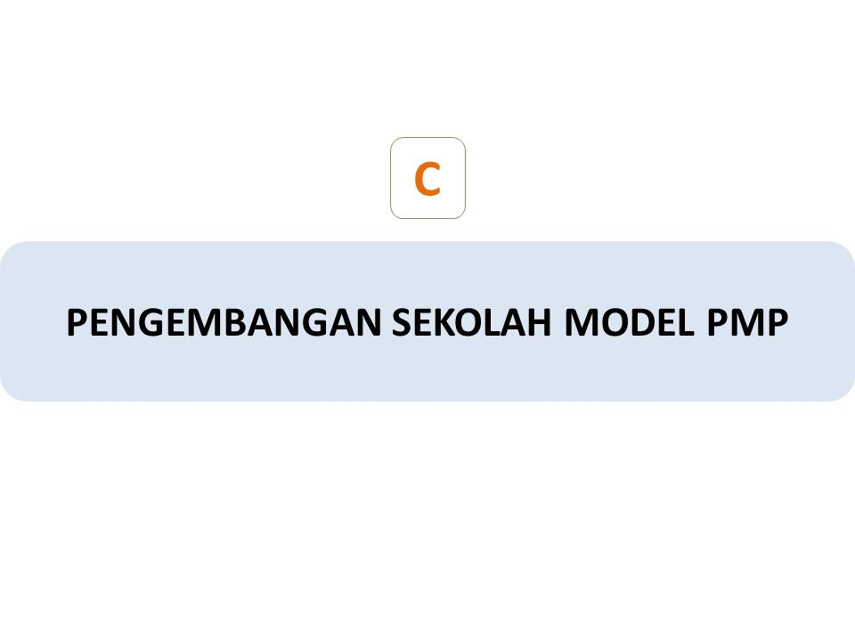 C PENGEMBANGAN SEKOLAH MODEL PMP