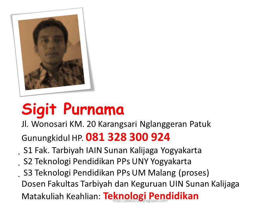 Sigit Purnama Jl. Wonosari KM. 20 Karangsari Nglanggeran Patuk Gunungkidul HP.