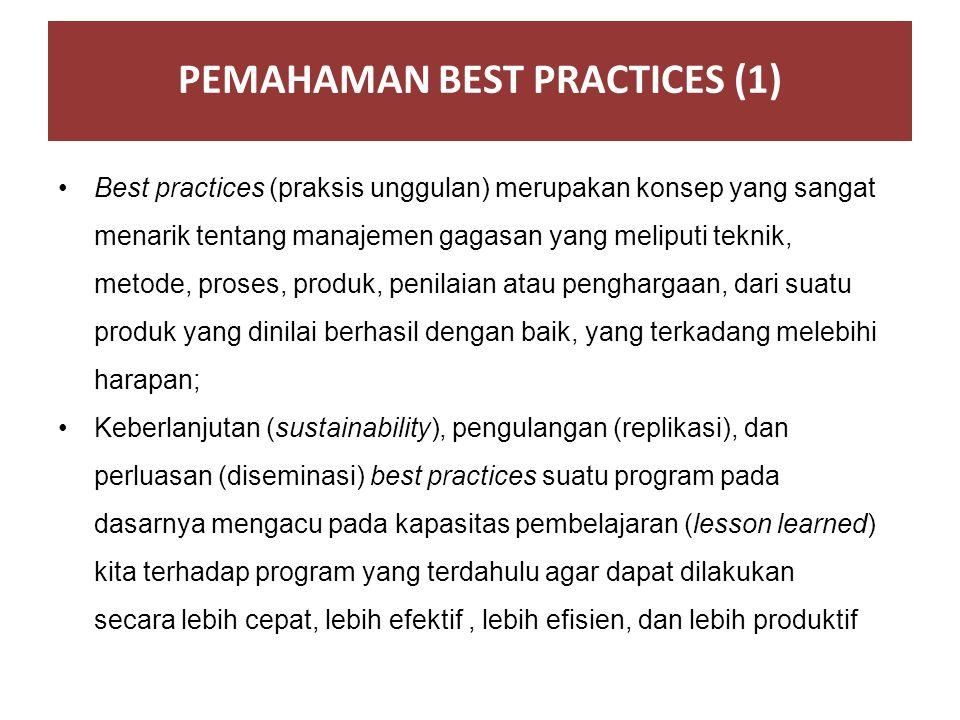 Dari sudut pandang kebijakan pembangunan pendidikan, best practices dapat dipandang sebagai hasil akhir (output), dampak pelaksanaan (outcome) atau hasil antara (milestones) dari suatu proses yang berulang (iterative), di mana kemajuan yang diperoleh pada suatu tahapan pembangunan pendidikan akan menentukan keberhasilan pada tahapan pembangunan pendidikan selanjutnya.