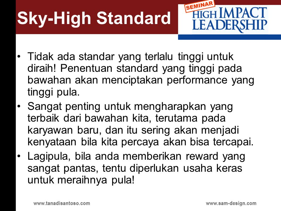 Sky-High Standard Tidak ada standar yang terlalu tinggi untuk diraih.