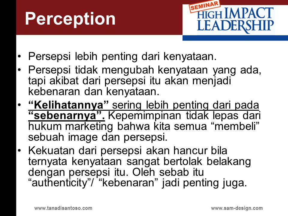 Persepsi lebih penting dari kenyataan.