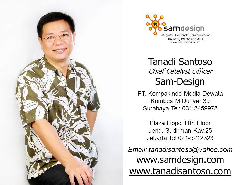 Tanadi Santoso Chief Catalyst Officer Sam-Design PT.