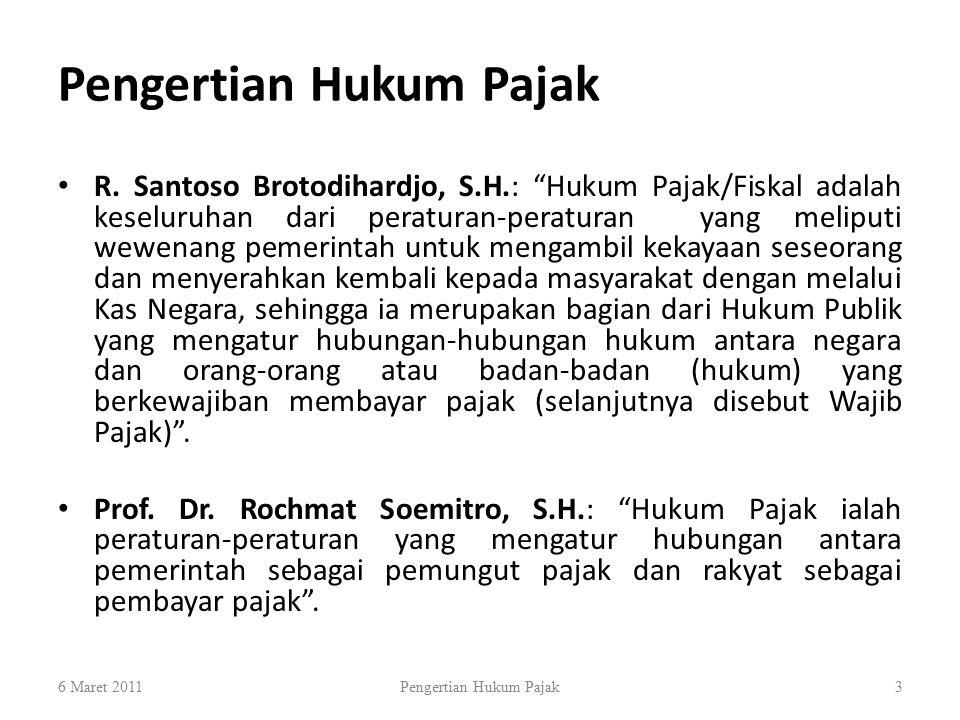 """R. Santoso Brotodihardjo, S.H.: """"Hukum Pajak/Fiskal adalah keseluruhan dari peraturan-peraturan yang meliputi wewenang pemerintah untuk mengambil keka"""