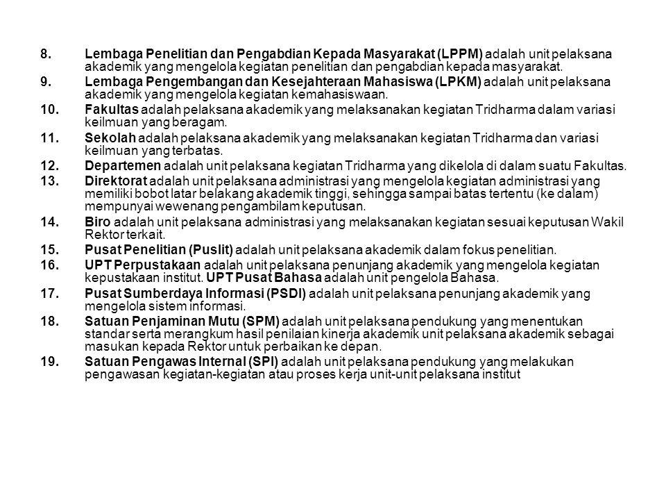 8.Lembaga Penelitian dan Pengabdian Kepada Masyarakat (LPPM) adalah unit pelaksana akademik yang mengelola kegiatan penelitian dan pengabdian kepada m