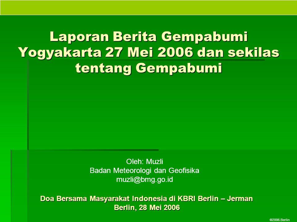 ©2006.Berlin Laporan Berita Gempabumi Yogyakarta 27 Mei 2006 dan sekilas tentang Gempabumi Doa Bersama Masyarakat Indonesia di KBRI Berlin – Jerman Be