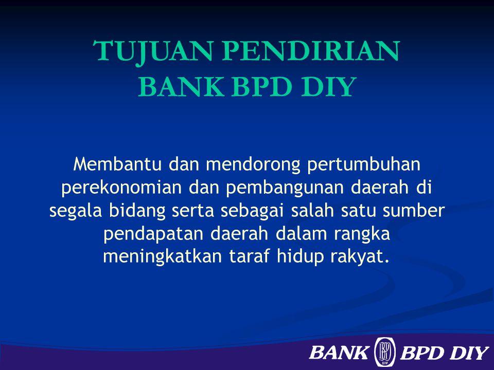 VISI & MISI MISI MISI Bank BPD DIY sebagai bank umum bertujuan memperoleh laba yang wajar melalui penyediaan jasa-jasa perbankan yang dibutuhkan masyarakat khususnya Propinsi Daerah Istimewa Yogyakarta, terutama kredit skala kecil dan menengah serta mendorong pemberdayaan ekonomi daerah dalam upaya memberikan kontribusi yang nyata terhadap pendapatan daerah.
