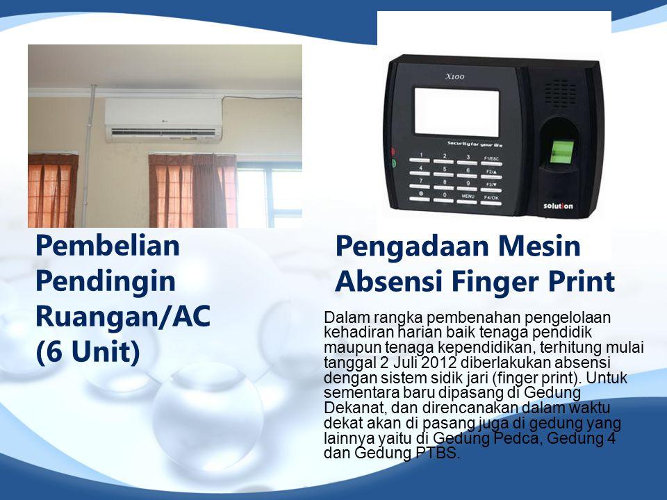 Pembelian Pendingin Ruangan/AC (6 Unit) Pengadaan Mesin Absensi Finger Print Dalam rangka pembenahan pengelolaan kehadiran harian baik tenaga pendidik maupun tenaga kependidikan, terhitung mulai tanggal 2 Juli 2012 diberlakukan absensi dengan sistem sidik jari (finger print).