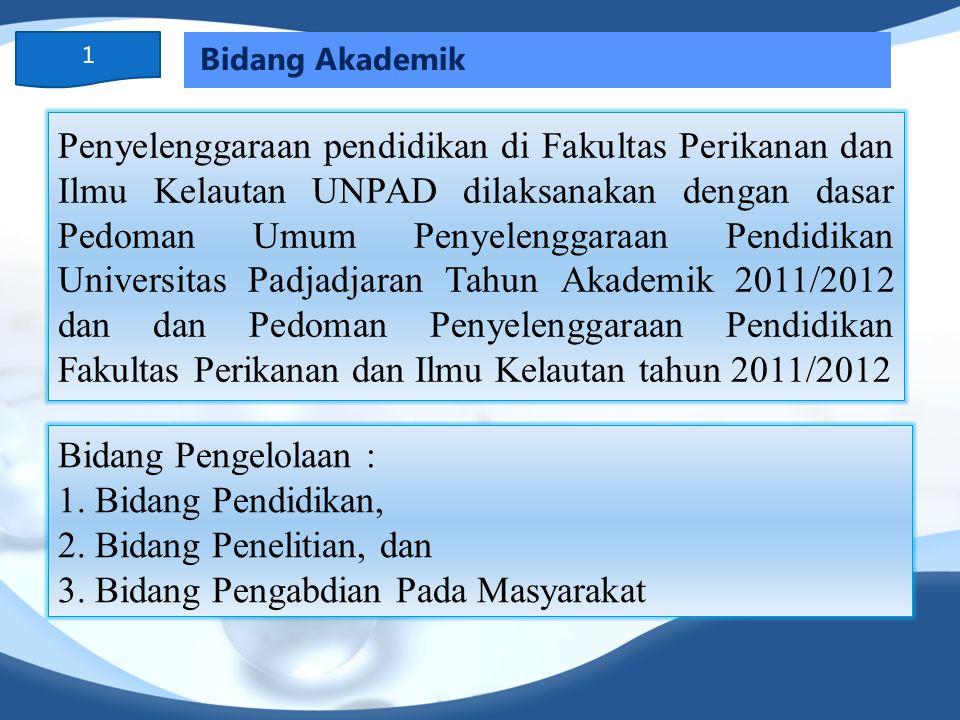 Bidang Akademik 1 Penyelenggaraan pendidikan di Fakultas Perikanan dan Ilmu Kelautan UNPAD dilaksanakan dengan dasar Pedoman Umum Penyelenggaraan Pend