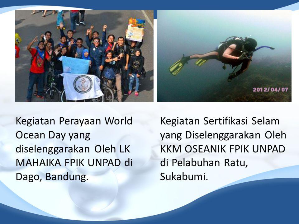 Kegiatan Perayaan World Ocean Day yang diselenggarakan Oleh LK MAHAIKA FPIK UNPAD di Dago, Bandung. Kegiatan Sertifikasi Selam yang Diselenggarakan Ol
