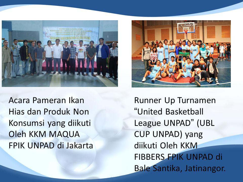 Acara Pameran Ikan Hias dan Produk Non Konsumsi yang diikuti Oleh KKM MAQUA FPIK UNPAD di Jakarta Runner Up Turnamen United Basketball League UNPAD (UBL CUP UNPAD) yang diikuti Oleh KKM FIBBERS FPIK UNPAD di Bale Santika, Jatinangor.