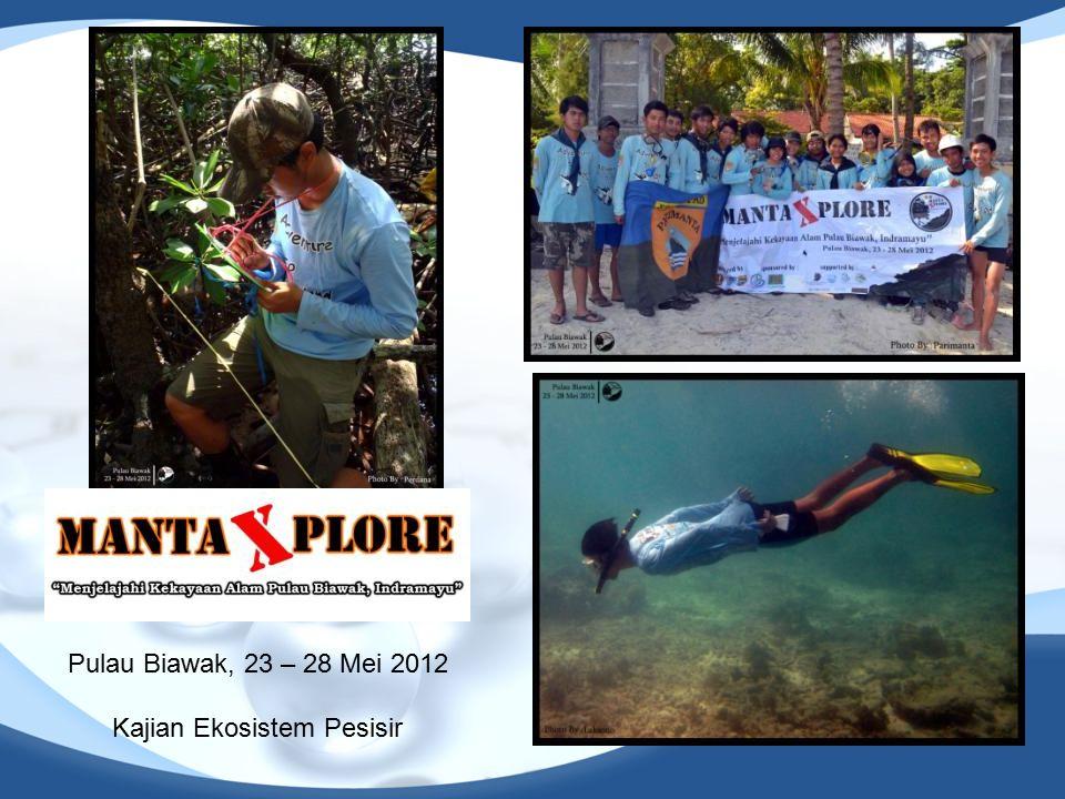 Pulau Biawak, 23 – 28 Mei 2012 Kajian Ekosistem Pesisir