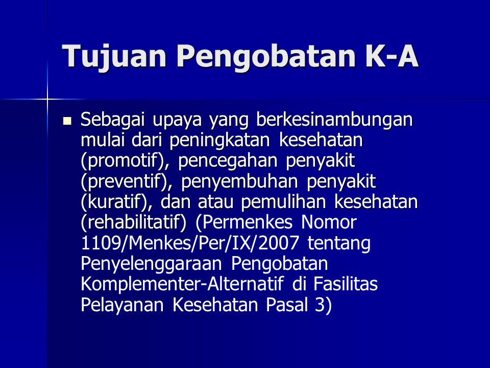 Tujuan Pengobatan K-A Sebagai upaya yang berkesinambungan mulai dari peningkatan kesehatan (promotif), pencegahan penyakit (preventif), penyembuhan pe