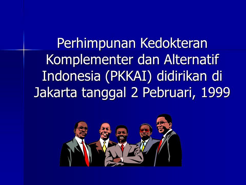 Perhimpunan Kedokteran Komplementer dan Alternatif Indonesia (PKKAI) didirikan di Jakarta tanggal 2 Pebruari, 1999