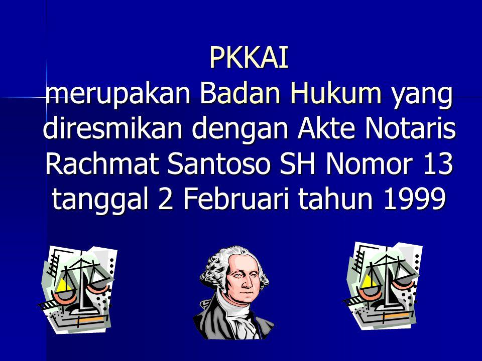 PKKAI merupakan Badan Hukum yang diresmikan dengan Akte Notaris Rachmat Santoso SH Nomor 13 tanggal 2 Februari tahun 1999