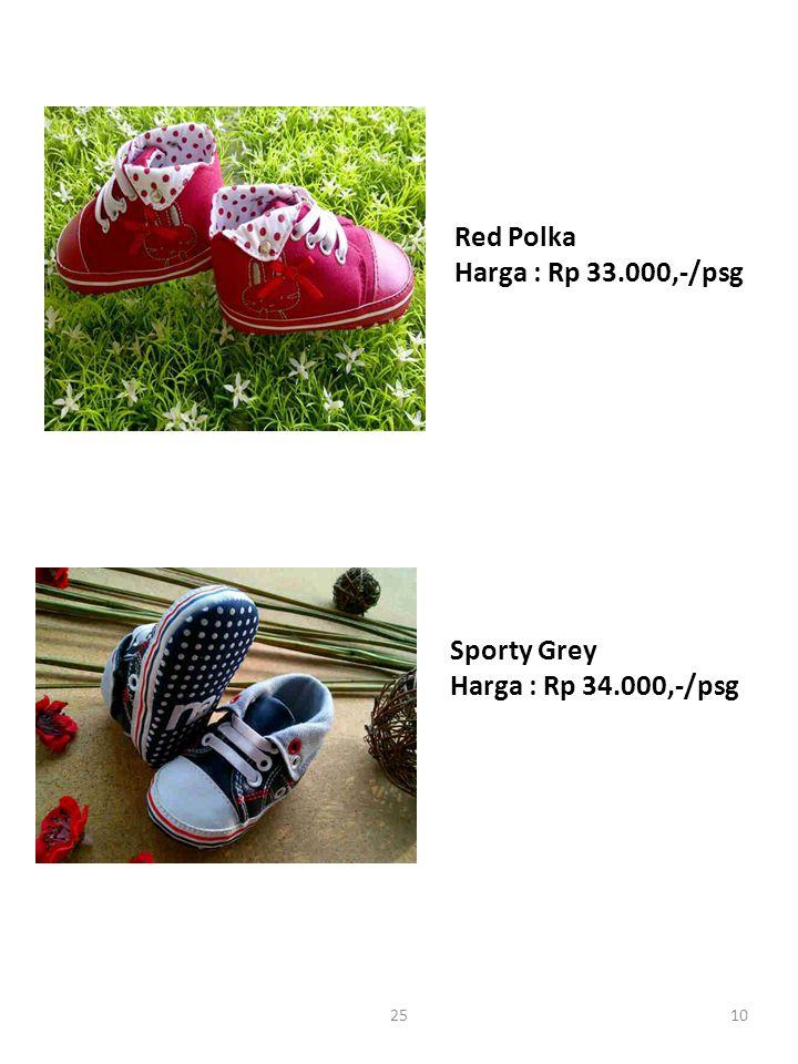 Red Polka Harga : Rp 33.000,-/psg Sporty Grey Harga : Rp 34.000,-/psg 1025