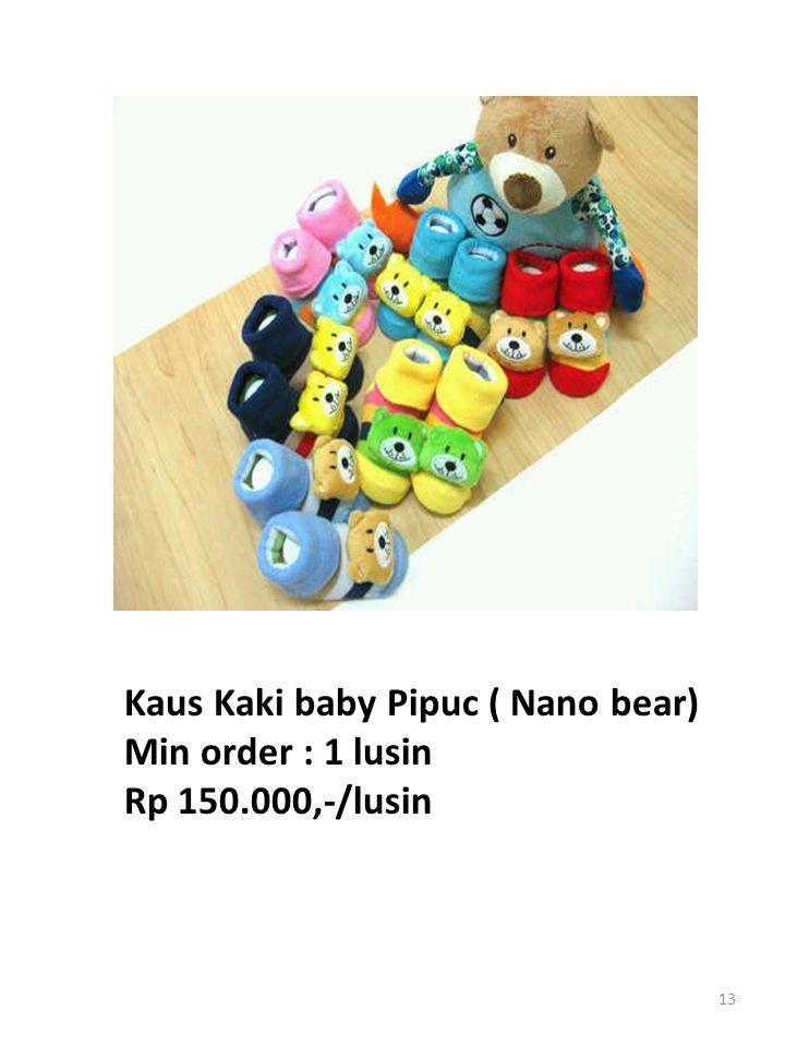 13 Kaus Kaki baby Pipuc ( Nano bear) Min order : 1 lusin Rp 150.000,-/lusin