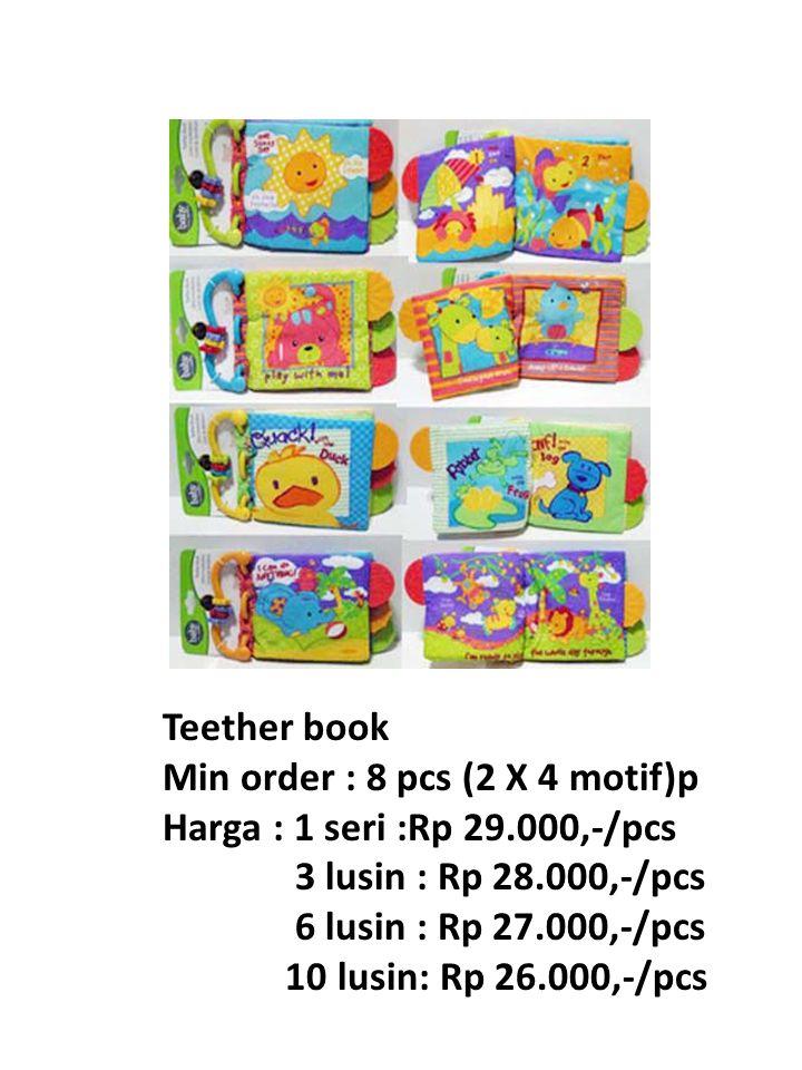17 Teether book Min order : 8 pcs (2 X 4 motif)p Harga : 1 seri :Rp 29.000,-/pcs 3 lusin : Rp 28.000,-/pcs 6 lusin : Rp 27.000,-/pcs 10 lusin: Rp 26.000,-/pcs