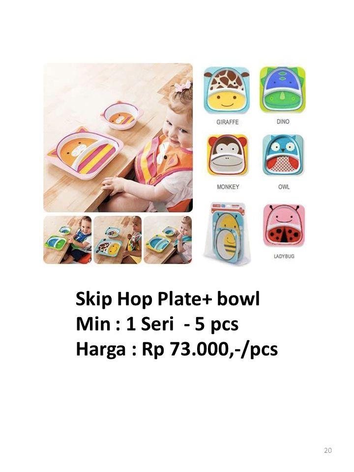 20 Skip Hop Plate+ bowl Min : 1 Seri - 5 pcs Harga : Rp 73.000,-/pcs