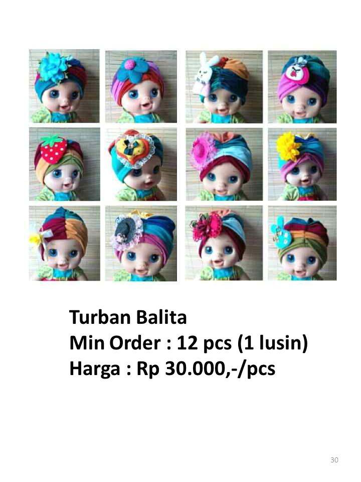 30 Turban Balita Min Order : 12 pcs (1 lusin) Harga : Rp 30.000,-/pcs