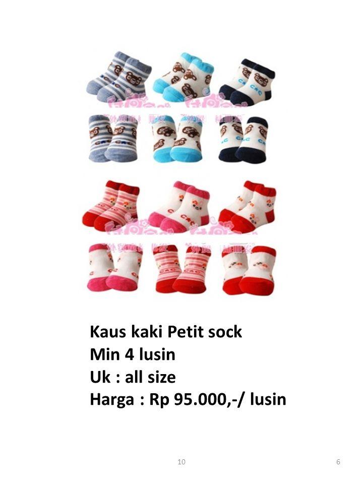 Kaus kaki Petit sock Min 4 lusin Uk : all size Harga : Rp 95.000,-/ lusin 610