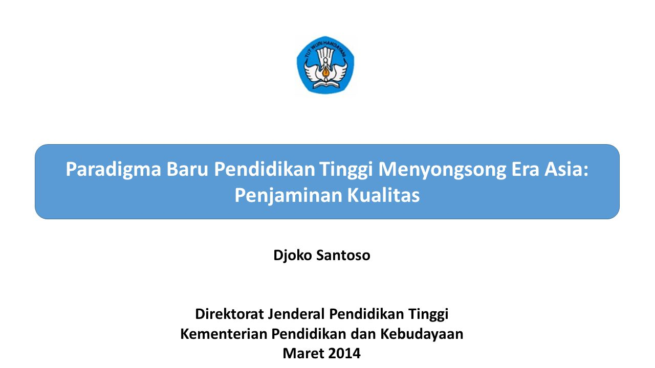 Ministry of Education and Culture – Republic of Indonesia New Higher Education Standards (HES) Based on article 54 Act Nr.