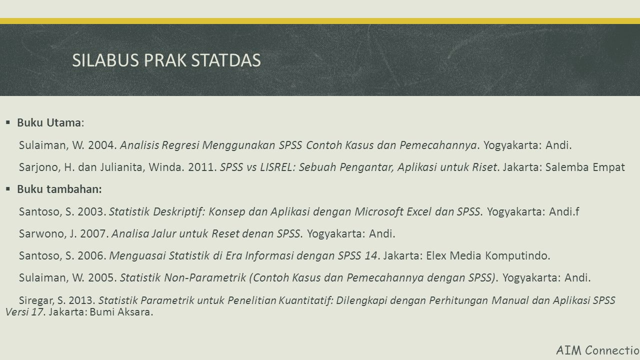 SILABUS PRAK STATDAS  Buku Utama: Sulaiman, W.2004.