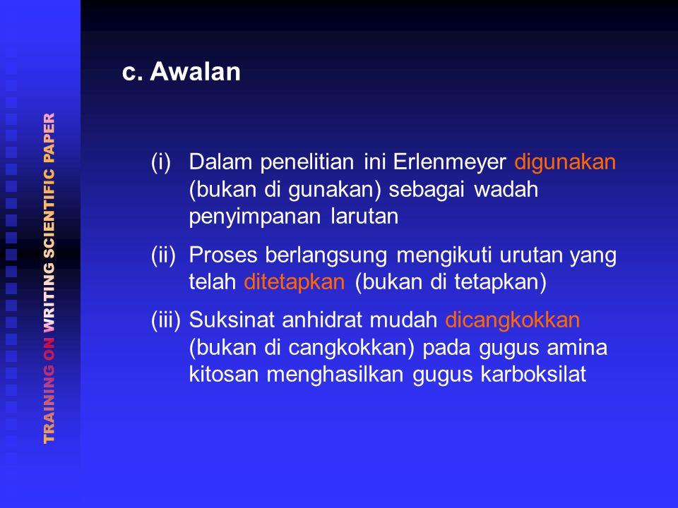 c. Awalan (i)Dalam penelitian ini Erlenmeyer digunakan (bukan di gunakan) sebagai wadah penyimpanan larutan (ii)Proses berlangsung mengikuti urutan ya